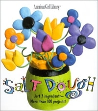 Salt Dough: Just 3 Ingredients - More Than 100 Projects