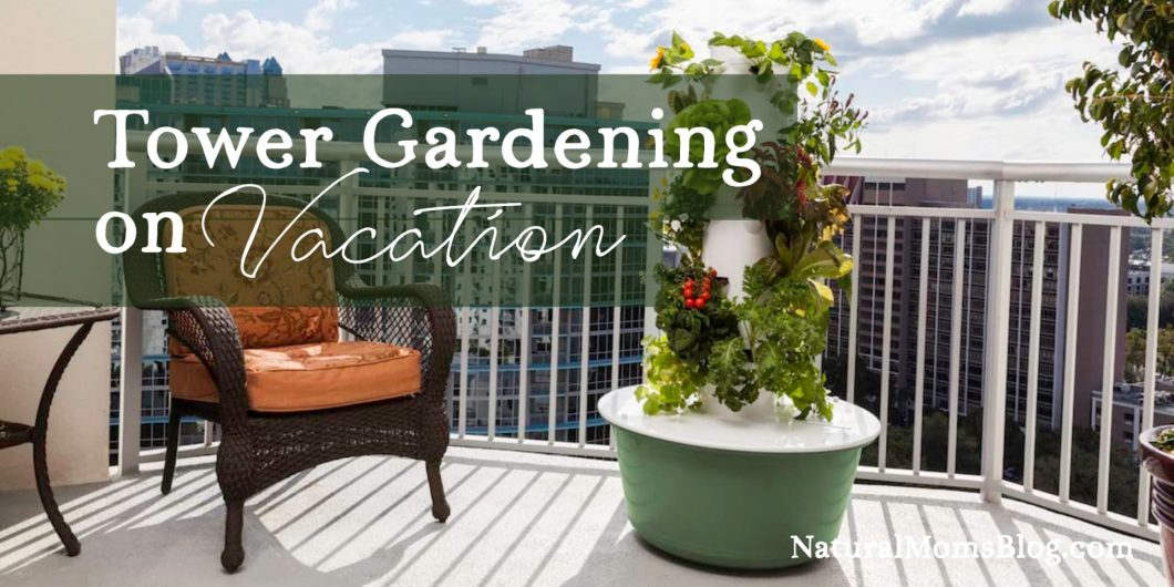 Tower Garden Vacation
